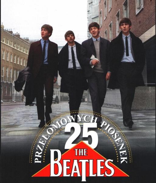 """The Beatles Polska: 25 przełomowych piosenek The Beatles według redakcji """"Teraz Rock"""""""